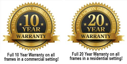 Full 10 year warranty on all frames in a commercial setting - 20 year warranty on all frames in a residential setting.